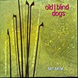 Songtexte von Old Blind Dogs - Tall Tails