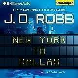 New York to Dallas: In Death, Book 33