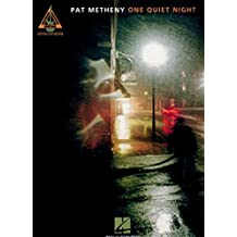 Pat metheny: one quiet night (tab) guitare: One Quiet Night for Guitar TAB (Pvg)