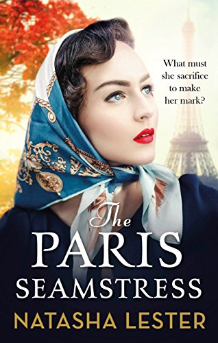 The Paris Seamstress: Transporting, Twisting, the Most Heartbreaking Novel You'll Read This Year (English Edition) por Natasha Lester