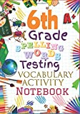 Best Books For 6th Grades - 6th Grade Spelling Words Testing Vocabulary Activity Notebook: Review