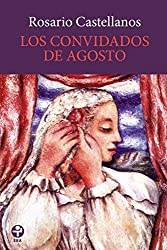 Rosario castellanos books related products dvd cd apparel los convidados de agosto biblioteca era spanish edition rs49428 kindle edition a rosario castellanos reader fandeluxe Images