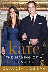 Kate: The Making of a Princess by Claudia Joseph (2011-02-15)