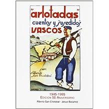 Arlotadas, Cuentos Y Susedidos Vascos - 50 Aniversario 1945-1995