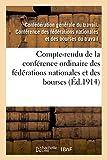 Telecharger Livres Compte rendu de la conference ordinaire des federations nationales et des bourses du travail ou unions de syndicats tenue les 13 14 et 15 juillet 1913 salle de l Egalitaire (PDF,EPUB,MOBI) gratuits en Francaise