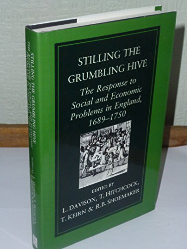 Stilling the Grumbling Hive: The Response to Social and Economic Problems in England, 1689-1750