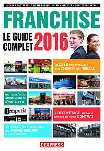 Rapidshare télécharger des livres gratuitement Le guide complet de la franchise 2016 PDF