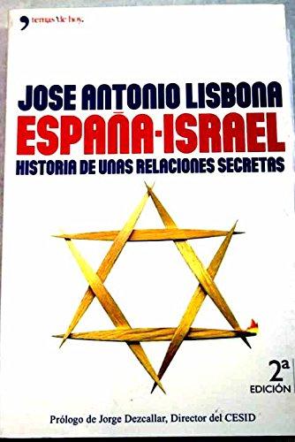 Descargar Libro España - Israel (historia de unas relaciones secretas) de Jose Antonio Lisbona