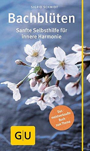 Bachblüten: Sanfte Selbsthilfe für innere Harmonie (GU Kompass Gesundheit)