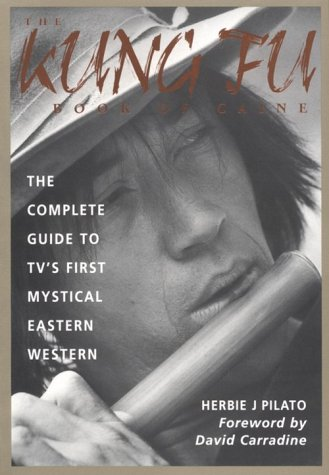 the-kung-fu-book-of-caine-the-complete-guide-to-tvs-first-mystical-eastern-western
