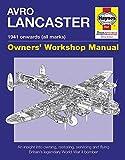 Avro Lancaster Owners' Workshop Manual: 1941 onwards (all marks) (Haynes Owner's Workshop Manual)