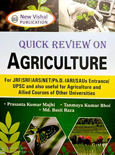 Quick Review on Agriculture For JRF,SRF,ARS,NET,Ph.D.,IARI,SAUs Entrance, UPSC and also useful for Agriculture and Allied Courses of Other Universities