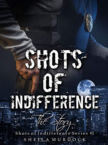 Shots of Indifference: The Story (English Edition) (Thema Für Prom Night)