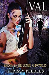 Val - Prequel to The Zombie Chronicles (Apocalypse Infection Unleashed Series) by Chrissy Peebles (2014-04-13)