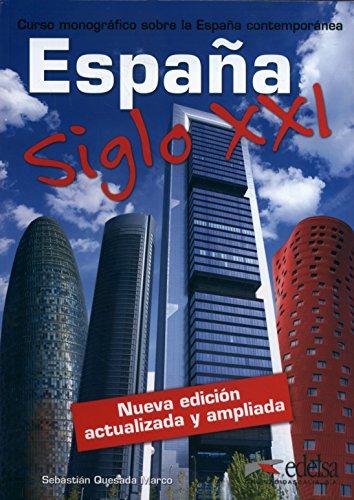 España siglo XXI (Civilización Y Cultura - Jóvenes Y Adultos - España Siglo Xxi - Nivel B1-C2)