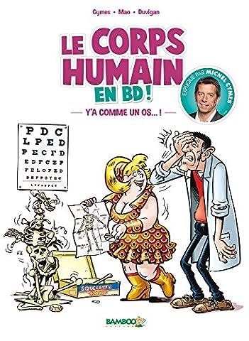 Docteur Cymes présente : le corps humain - tome 1 - Y'a comme un os...!