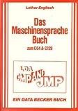 Das Maschinensprachebuch zum C 64 und C 128. LDA, CMP, AND, JMP