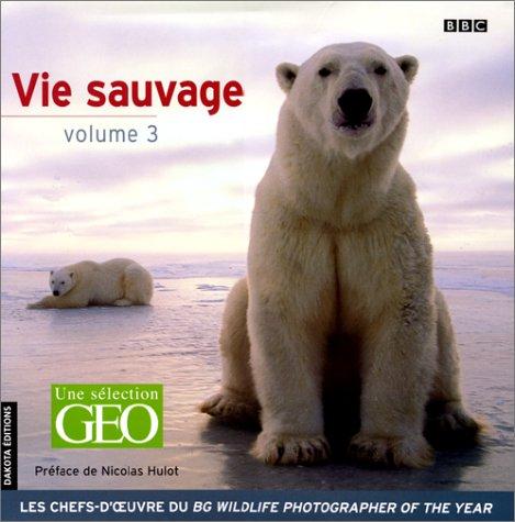 Vie sauvage, volume 3