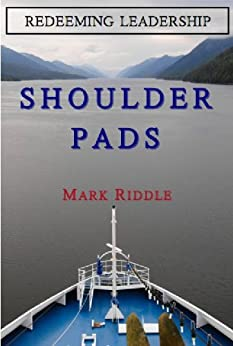 Redeeming Leadership: Shoulder Pads (English Edition) von [Riddle, Mark ]