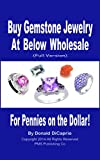Buy Gemstone Jewelry At Below Wholesale: For Pennies on the Dollar!