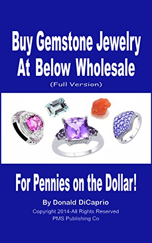 Buy Gemstone Jewelry At Below Wholesale: For Pennies on the Dollar! (English Edition) (Ruby Und Garnet Ring)