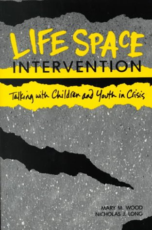 Life Space Intervention: Talking With Children and Youth in Crisis