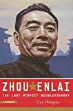 Zhou Enlai - The Last Perfect Revolutionary by Gao Wenqian (22-Jul-2008) Paperback - 22/07/2008