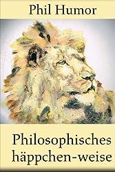 Philosophisches häppchen-weise