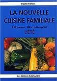 la nouvelle cuisine familiale - 150 menus, 300 recettes pour l'été