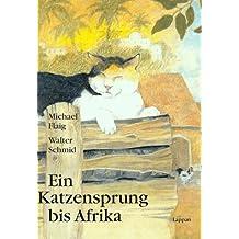 Ein Katzensprung bis Afrika