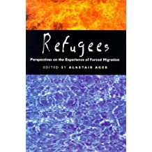 Refugees: Perspectives on the Experience of Forced Migration