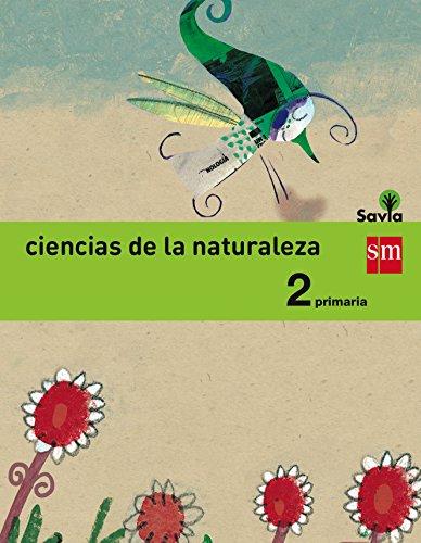 Savia, ciencias de la naturaleza, 2 Educación Primaria por María Mercedes . . . [et al. ] Garín Muñoz, Juan Miguel Hidalgo García, Vicente Moratalla de la Hoz