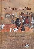 Scarica Libro Ai era ona volta Favole nel dialetto di Vergato e dintorni illustrate tradotte e animate Con DVD video (PDF,EPUB,MOBI) Online Italiano Gratis