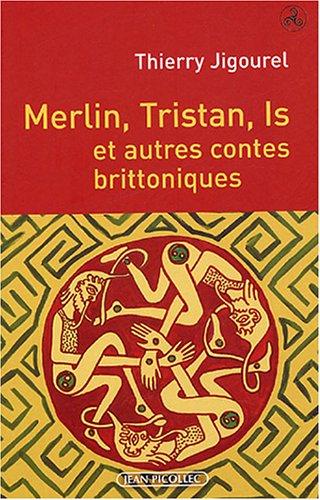 Merlin, Tristan, Is et autres contes brittoniques par Thierry Jigourel