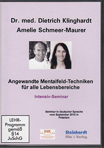 Angewandte Mentalfeld-Techniken für alle Lebensbereiche: DVD-Intensiv-Seminar (Intensiv-therapie)