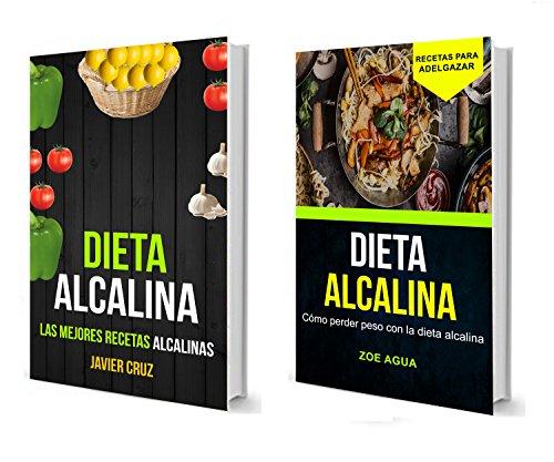 Dieta alcalina (Colección):  Las Mejores Recetas Alcalinas: Cómo perder peso con la dieta alcalina (Recetas para Adelgazar) por Zoe Agua