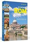 111 Gründe, Rom zu lieben: Eine Liebe...
