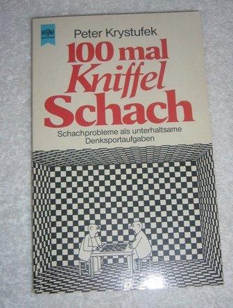 Hundertmal Kniffel - Schach. Schachprobleme als unterhaltsame Denksportaufgaben.