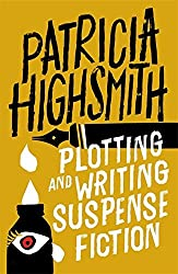 Plotting and Writing Suspense Fiction by Patricia Highsmith (2016-06-16)