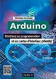 Arduino - 2e éd. - Maîtrisez sa programmation et ses cartes d'interface (shields)