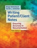 Writing Patient / Client Notes: Ensuring Accuracy in Documentation