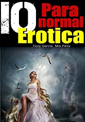 EROTICA: 10 Scorching Paranormal Romance Bundle: Contemporary Erotic Mystery Suspense - A Collection of Short Stories Thriller Books (English Edition)