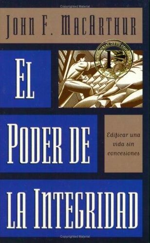 El Poder de La Integridad = The Power of Integrity