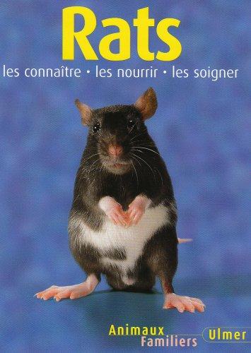 Rats : Les connaître, les nourir, les soigner