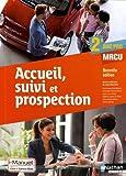 Accueil, suivi et prospection 2e Bac Pro MRCU : Livre +licence élève
