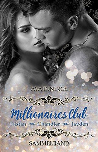 Millionaires Club - Sammelband - Tristan - Chandler - Jayden: Sammelband inkl. 75 Seiten mit Bonusszenen (Hals-sterne-print)