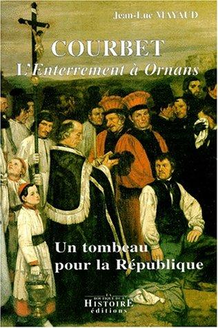 Courbet, l'enterrement à Ornans par Mayaud (Broché)