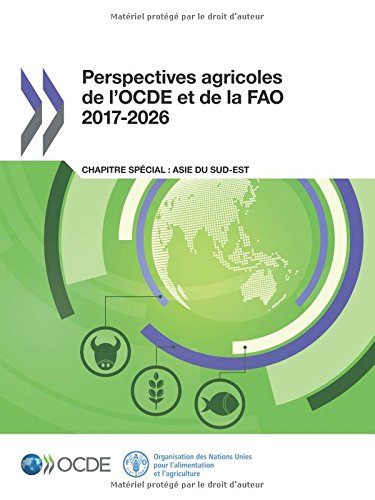 Perspectives agricoles de l'Ocde et de la Fao 2017-2026: Edition 2017 par Oecd Organisation For Economic Co-Operation And Development