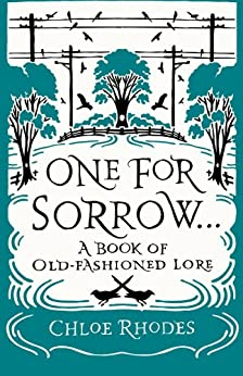 One For Sorrow: A Book of Old-Fashioned Lore par [Rhodes, Chloe]