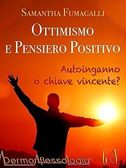 Ottimismo e pensiero positivo di [Samantha Fumagalli]
